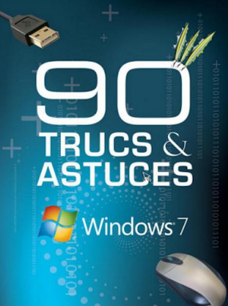 90 Trucs Astuces pour Windows 7
