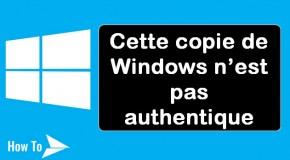 Cette copie de Windows n'est pas authentique