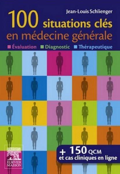 100 situations clés en médecine générale