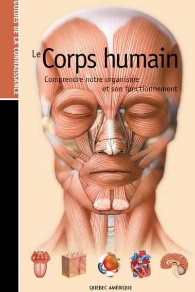 Le corps humain Comprendre notre organisme