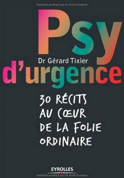 Psy d'urgence : 30 récits au coeur