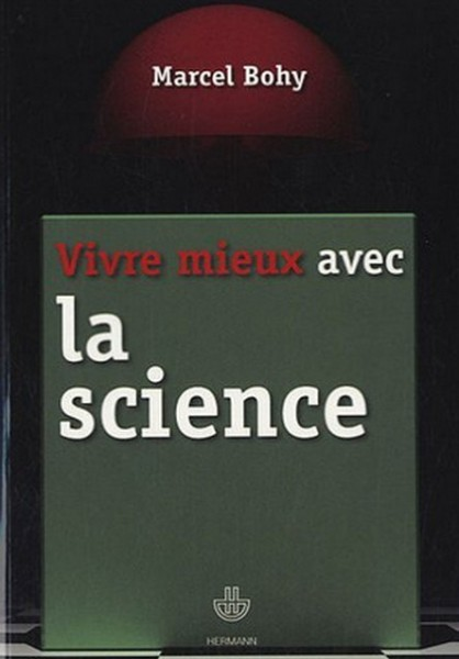 Vivre mieux avec la science