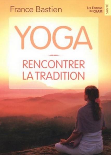 Yoga – Rencontrer la tradition