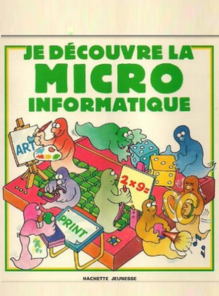 Je découvre la micro-informatique
