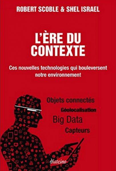 L'ère du contexte : Ces nouvelles technologies