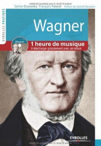 Wagner. Vie et oeuvre. Avec cd audio