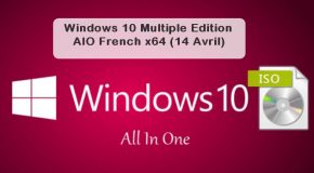 Windows 10 Edition AIO French x64 (14 Avril)