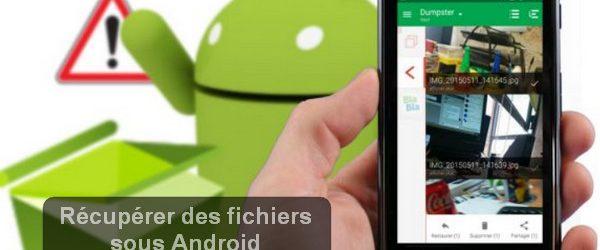 Récupérer des fichiers sous Android